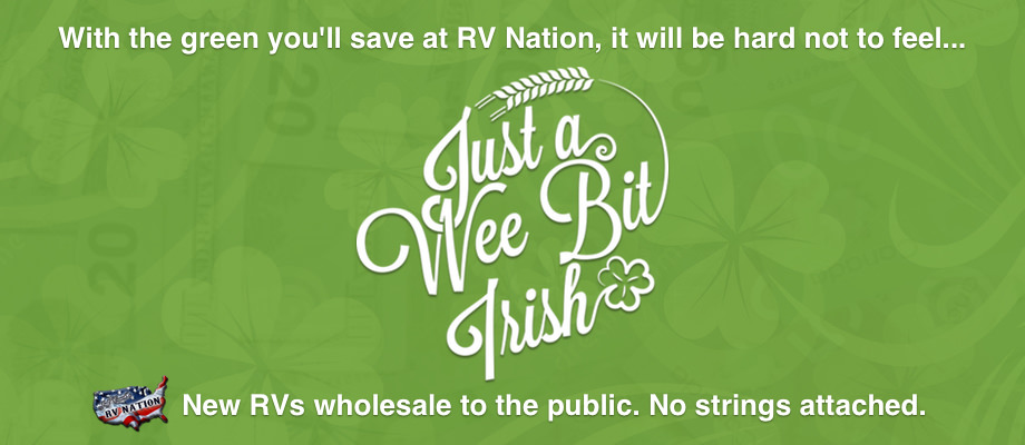 With The Green You'll Save at RV Nation, it will be hard not to feel... Just A Wee Bit Irish