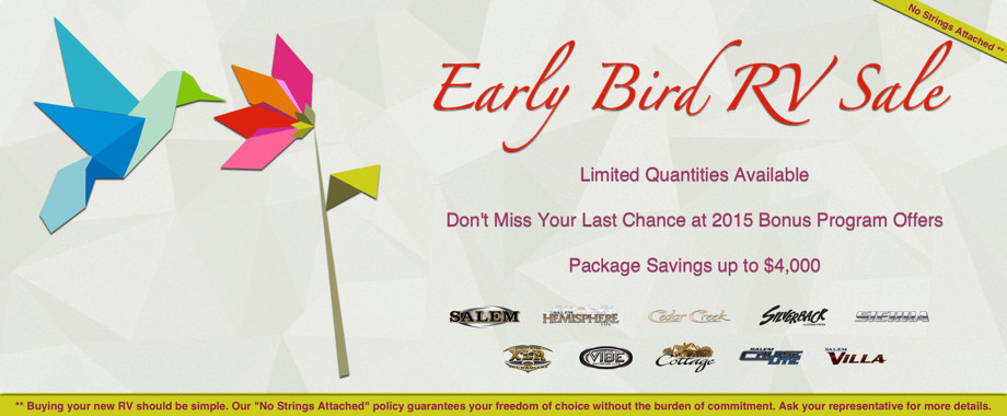Early Bird RV Sale 2015 - Limited Quantities Available - Package Savings up to $4,000