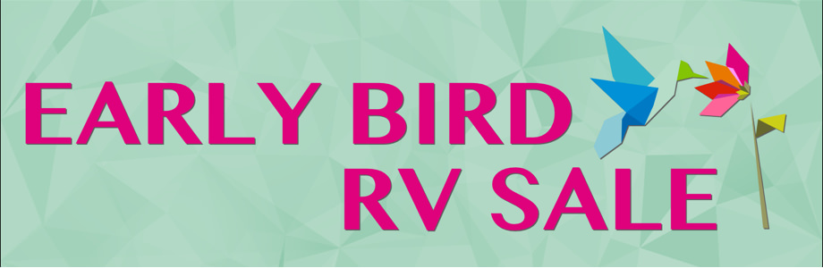 Early Bird RV Sale - Don't Miss Out On RV Bonus Program Savings