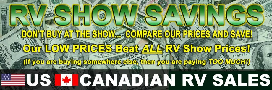 RV Show Savings - Don't Buy at the RV Show... Compare Our Prices and Save!